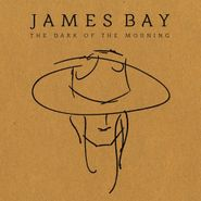 "James Bay, The Dark Of The Morning (10"")"