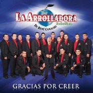 La Arrolladora Banda El Limón, Gracias Por Creer (CD)