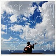 Jack Johnson, From Here To Now To You (LP)