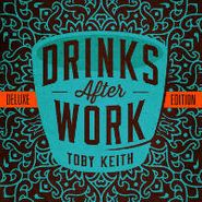 Toby Keith, Drinks After Work [Deluxe Edition] (CD)