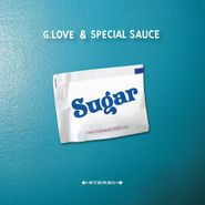 G. Love & Special Sauce, Sugar (LP)
