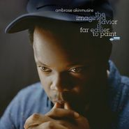 Ambrose Akinmusire, The Imagined Savior Is Far Easier To Paint (LP)