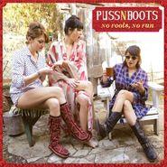 Puss N Boots, No Fools, No Fun (LP)