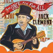 Jack Clement, For Once And For All (CD)