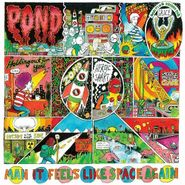 Pond, Man It Feels Like Space Again [180 Gram Vinyl] (LP)
