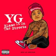 YG, Blame It On The Streets (CD)