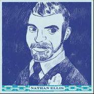 """Nathan Ellis, Nathan Ellis (7"""")"""