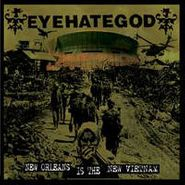 "Eyehategod, New Orleans Is The New Vietnam (7"")"