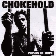 Chokehold, Prison Of Hope (LP)