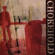 Chokehold, Chokehold (LP)