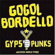 Gogol Bordello, Gypsy Punks: Underdog World Strike (LP)