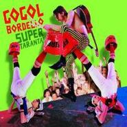 Gogol Bordello, Super Taranta (LP)