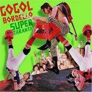 Gogol Bordello, Super Taranta! (CD)
