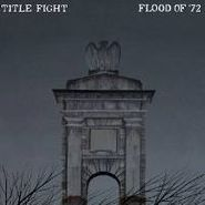 "Title Fight, Flood Of '72 (7"")"