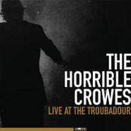The Horrible Crowes, Live At The Troubadour (LP)