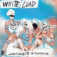 White Load, Waynes World III / Godfather IV (LP)