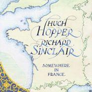 Hugh Hopper, Somewhere In France (CD)