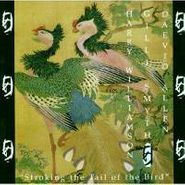 Daevid Allen, Stroking The Tail Of The Bird Parts 1 & 2 (CD)