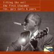 Rev. Gary Davis, Lifting The Veil: The First Bluesman - Rev. Gary Davis & Peers (CD)