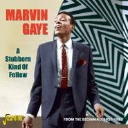 Marvin Gaye, A Stubborn Kind Of Fellow: From The Beginning 1957-1962 (CD)