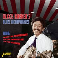 Alexis Korner, R&B: From The Roundhouse To The Ealing Club To The Marquee (CD)