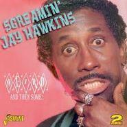 Screamin' Jay Hawkins, Weird & Then Some!