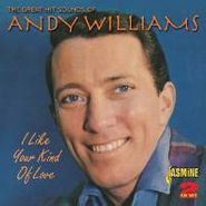 Andy Williams, I Like Your Kind Of Love (CD)
