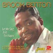 Brook Benton, Let Me Sing & I'm Happy: 4 Original Albums Plus Bonus Singles (CD)
