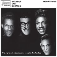The Fab Four, Without The Beatles: 50 Original Rock & Soul Classics Covered By The Fab Four (CD)