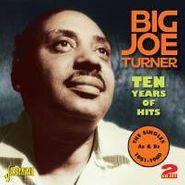 Big Joe Turner, Ten Years of Hits: The Singles As & Bs 1951-1960 (CD)