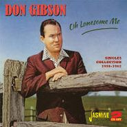 Don Gibson, Oh Lonesome Me - Singles Collection (CD)