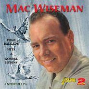 Mac Wiseman, Folk Ballads, Hits & Gospel Hymns (CD)