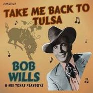 Bob Wills & His Texas Playboys, Take Me Back To Tulsa (CD)