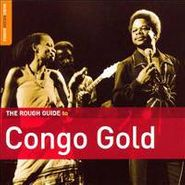 Various Artists, The Rough Guide To Congo Gold (CD)