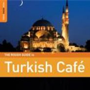 , The Rough Guide To Turkish Cafe (CD)