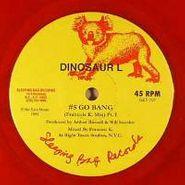 """Dinosaur L, #5 Go Bang! Pt. 1 & 2 [Red Vinyl] (7"""")"""