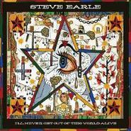 Steve Earle, I'll Never Get Out Of This World Alive (LP)