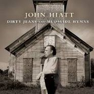 John Hiatt, Dirty Jeans & Mudslide Hymns (CD)