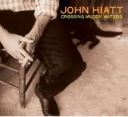 John Hiatt, Crossing Muddy Waters (CD)