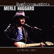 Merle Haggard, Live From Austin Texas (CD)