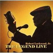 Robert Lockwood, Jr., The Legend Live (CD)