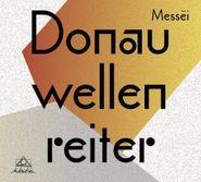Donauwellenreiter, Messei (CD)