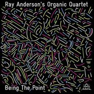 Ray Anderson, Being The Point (CD)