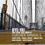 The Latin Jazz Quintet, Further Arrivals (CD)