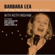 Barbara Lea, The High Priestess Of Popular Song (CD)