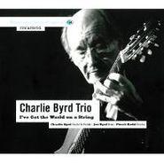 Charlie Byrd, I've Got The World On A String (CD)
