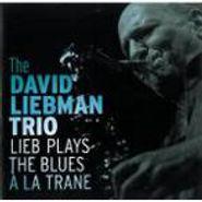 David Liebman, Lieb Plays The Blues A La Tr (CD)
