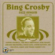 Bing Crosby, Jazz Singer 1931-41 (CD)