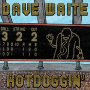 Dave Waite, Hotdoggin (CD)