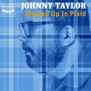 Johnny Taylor, Tangled Up In Plaid (CD)